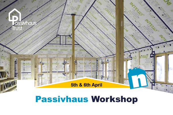 Passivhaus Workshop in Partnership with the Passivhaus Trust