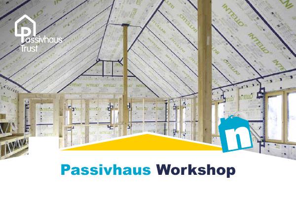 Passivhaus Workshop in Partnership with the Passivhaus Trust